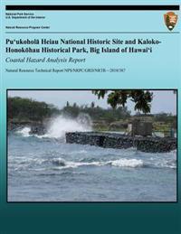 Pu'ukohola Heiau National Historic Site and Kaloko Honokahau Historical Park, Big Island of Hawai'i: Coastal Hazard Analysis Report