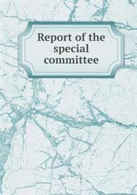 Report of the Special Committee