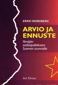 Arvio ja ennuste Venäjän sotilaspolitiikasta Suomen suunnalla