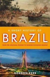 Short history of brazil - from pre-colonial peoples to modern economic mira
