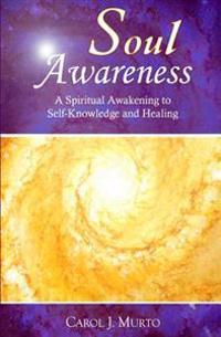 Soul Awareness: A Spiritual Awakening to Self Knowledge and Healing (Black & White Edition)