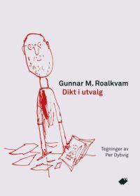 Dikt i utvalg - Gunnar M. Roalkvam | Ridgeroadrun.org