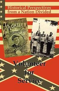 Historical Perspectives from a Nation Divided: Volunteer for Service