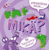Kysymysten kirja... Mikä?