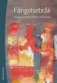 Fängelsebråk : analyser av konflikter på anstalt