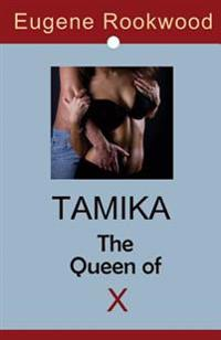 Tamika * the Queen of X