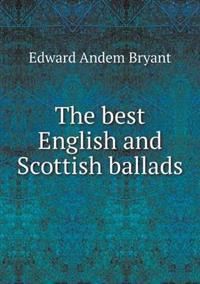The Best English and Scottish Ballads