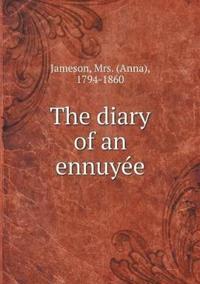 The Diary of an Ennuye´e