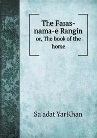The Faras-Nama-E Rangin Or, the Book of the Horse