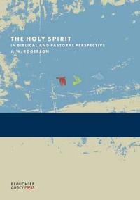 The Holy Spirit in Biblical and Pastoral Perspective