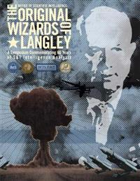 The Original Wizards of Langley: A Symposium Commemorating 60 Years of S&t Intelligence Analysis
