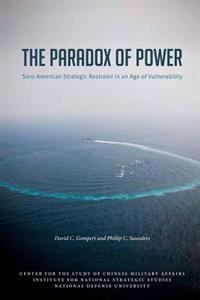The Paradox of Power Sino-American Strategic Restraint in an Age of Vulnerability