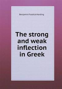 The Strong and Weak Inflection in Greek