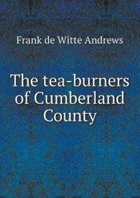 The Tea-Burners of Cumberland County
