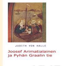 Joosef Arimatialainen ja Pyhän Graalin tie