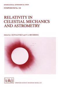 Relativity in Celestial Mechanics and Astrometry