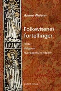 Folkevisenes fortellinger - Hanne Weisser pdf epub