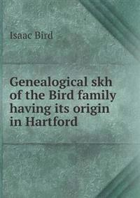 Genealogical Skh of the Bird Family Having Its Origin in Hartford