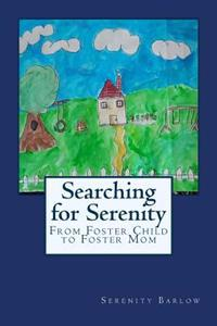 Searching for Serenity: From Foster Child to Foster Mom