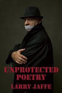 Unprotected Poetry