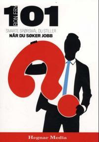 101 smarte spørsmål du stiller når du søker jobb - Ron Fry pdf epub