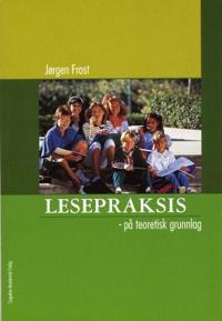 Lesepraksis - Jørgen Frost   Inprintwriters.org