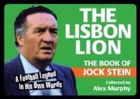 Lisbon lion - the book of jock stein