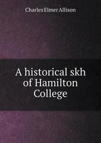 A Historical Skh of Hamilton College