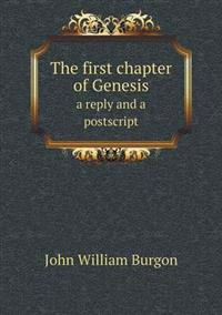 The First Chapter of Genesis a Reply and a PostScript