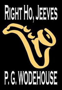 Right Ho, Jeeves by P. G. Wodehouse, Fiction, Literary, Humorous