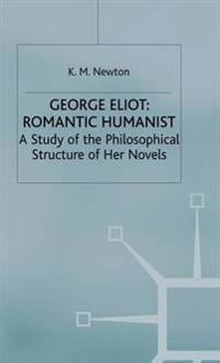 George Eliot: Romantic Humanist
