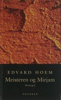Meisteren og Mirjam - Edvard Hoem   Ridgeroadrun.org