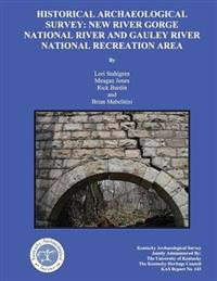 Historical Archaeological Survey: New River Gorge National River and Gauley River National Recreation Area