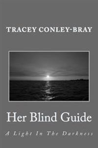 Her Blind Guide: A Light in the Darkness
