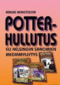 Potter-hullutus eli Helsingin Sanomien mediamyllytys