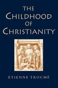 The Childhood of Christianity