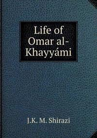 Life of Omar Al-Khayyami