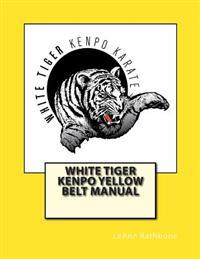 White Tiger Kenpo Yellow Belt Manual