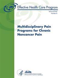 Multidisciplinary Pain Programs for Chronic Noncancer Pain: Technical Brief Number 8