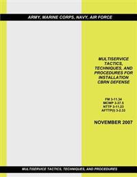 Multiservice Tactics, Techniques, and Procedures for Installation Cbrn Defense