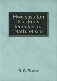 Mwo Sasu Lun Jisus Kraist Leum Las Ma Mattu El Sim