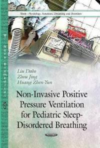 Non-Invasive Positive Pressure Ventilation for Pediatric Sleep-Disordered Breathing