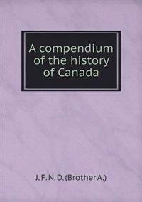 A Compendium of the History of Canada