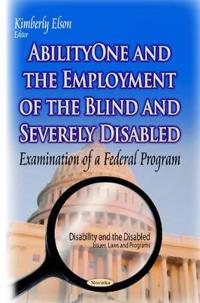 Abilityone and the Employment of the Blind and Severely Disabled