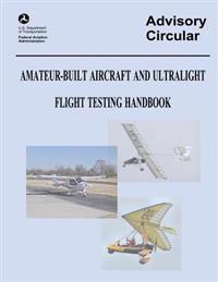 Amateur-Built Aircraft and Ultralight Flight Testing Handbook (Advisory Circular No. 90-89a)