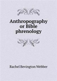 Anthropography or Bible Phrenology