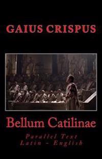 Bellum Catilinae: Parallel Text Latin - English