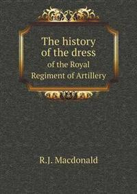 The History of the Dress of the Royal Regiment of Artillery