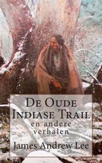 de Oude Indiase Trail En Andere Verhalen
