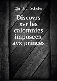 Discovrs SVR Les Calomnies Imposees, Avx Princes
